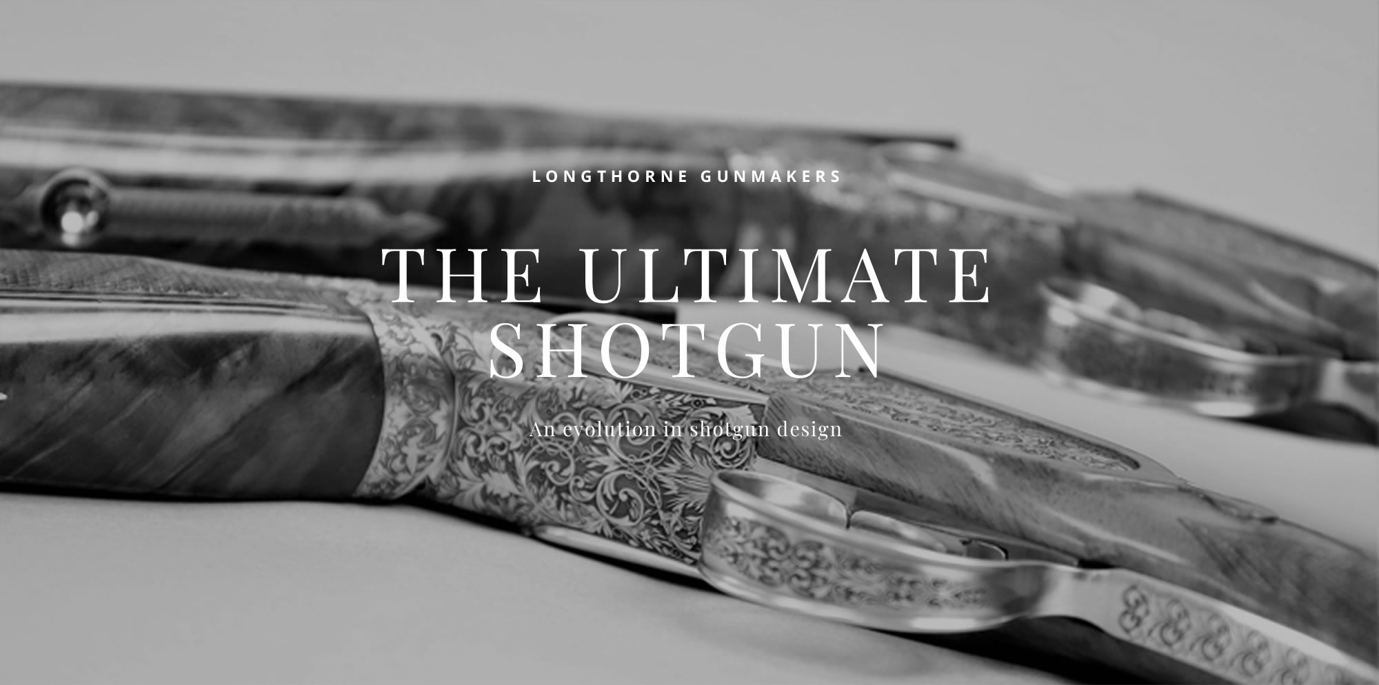 Longthorne Gunmakers - The Ultimate Shotgun. An evolution in shotgun design